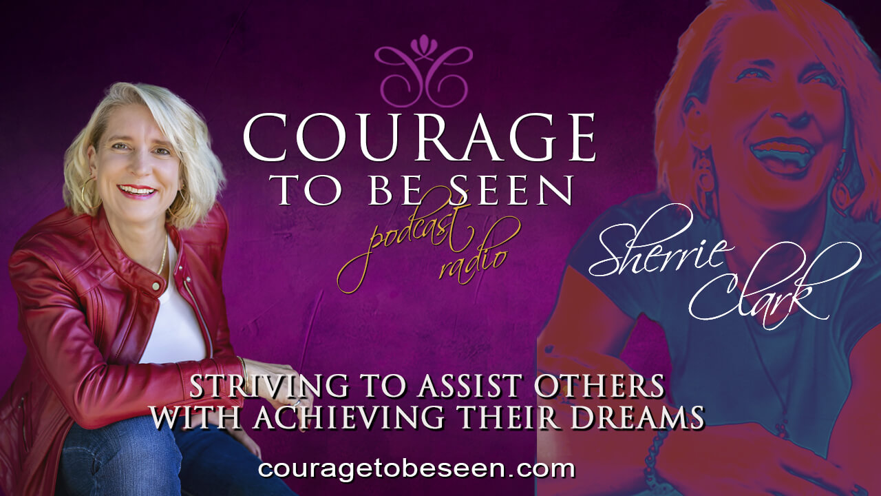 sherrie clark courage to be seen radio